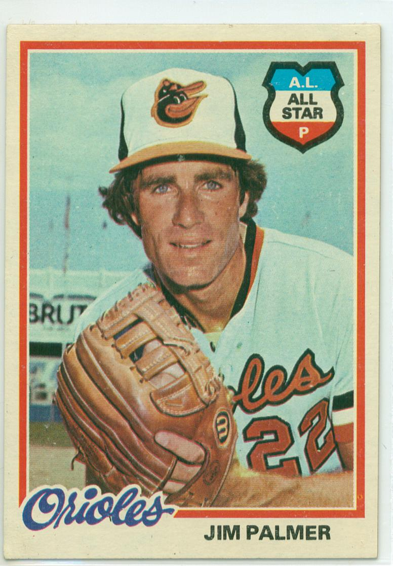 Jim Palmer 1978 Topps 30 Year Old Cardboard